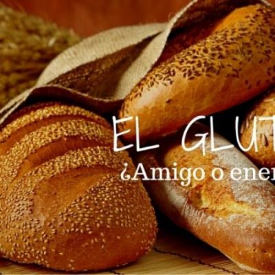 El Gluten: ¿Amigo o enemigo?